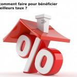 Comment faire pour bénéficier des meilleurs taux de crédit ?